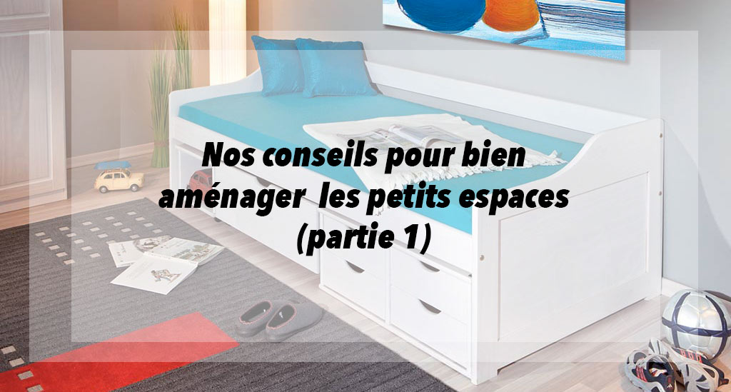 nos conseils pour am nager les petits espaces am nagement maison blog am nagement maison blog. Black Bedroom Furniture Sets. Home Design Ideas